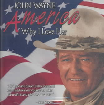 JOHN WAYNE:AMERICA WHY I LOVE HER BY WAYNE,JOHN (CD)