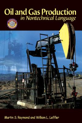 Oil & Gas Production in Nontechnical Language By Raymond, Martin/ Leffler, William