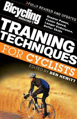 Bicycling Magazine's Training Techniques For Cyclists By Hewitt, Ben (EDT)